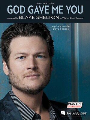 God Gave Me You Sheet Music Piano Vocal Blake Shelton NEW 000354233