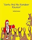 Santa and His Reindeer Reunion by Ted Derek Cochran (Paperback / softback, 2013)