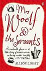 Mrs Woolf and the Servants by Alison Light (Paperback, 2008)