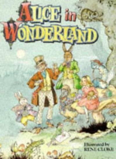 Alice in Wonderland By Lewis Carroll,Jane Carruth,Rene Cloke
