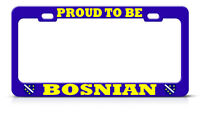 Proud To Be Bosnian Blue License Plate Frame War Flag Auto Suv Tag Border 1