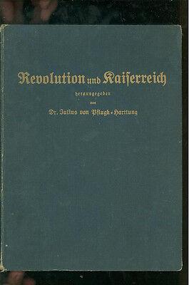 Revolution Und Kaiserreich. Aus Dem Zeitalter Gewaltherrschaft Des I. Napoleon Den Speichel Auffrischen Und Bereichern