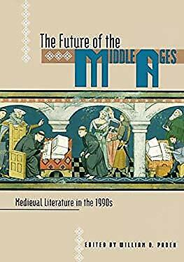 Future of the Middle Ages : Medieval Literature in the 1990s