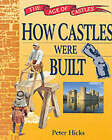 How Castles Were Built by Peter Hicks (Paperback, 2000)