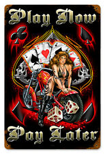 Play Now-Pay Later Motorcycle  Metal Sign