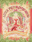 Little Red Riding Hood: The Classic Grimm's Fairy Tale with Commentary for the Thoughtful Parent by Andrew Flaxman (Hardback, 2006)