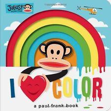 Julius: I Love Color: A Paul Frank Book (Paul Fran