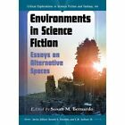 Environments in Science Fiction: Essays on Alternative Spaces by McFarland & Co  Inc (Paperback, 2014)