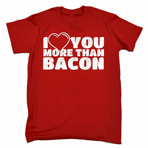 I Love You More Than Bacon Heart Design Mens T Shirt Tee Birthday