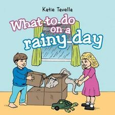 What to Do on a Rainy Day by Katie Tavella (2014, Paperback / Paperback)