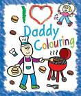 I Love Daddy Colouring by Maria Constant (Novelty book, 2012)