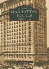 Manhatten Hotels 1880-1920 by Jeff Hirsch (Paperback / softback, 1997)