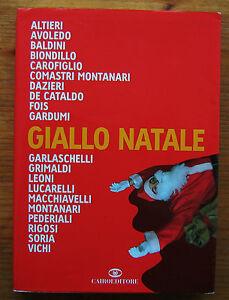 VICHI, CAROFIGLIO, DE CATALDO, FOIS.. Giallo Natale  p. e. 2006 Cairoeditore  K