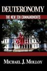 Deuteronomy The Ten Commandments by Michael J Molloy 9781449010300