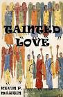Tainted Love by Kevin P Martin (Paperback / softback, 2012)