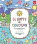 Be Happy & Colour!: Mindful Activities & Coloring Pages for Kids by Hannah Klaus Hunter (Paperback, 2016)