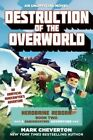 Destruction of the Overworld: Herobrine Reborn: Book Two: A Gameknight999 Adventure: An Unofficial Minecrafter's Adventure by Mark Cheverton (Paperback, 2015)