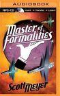 Master of Formalities by Scott Meyer (CD-Audio, 2015)