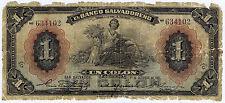 EL SALVADOR BANCO SALVADORENO 1 COLON 1931 Pick # Spec. 221c LOW GRADE but RARE