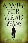 A Wife for Elrad Beans by Dewey Woodland (Paperback / softback, 2008)