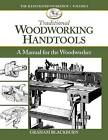 Traditional Woodworking Handtools: A Manual for the Woodworker by Graham Blackburn, Blackburn (Paperback / softback, 2016)