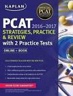 Kaplan PCAT 2016-2017 Strategies, Practice, and Review with 2 Practice Tests: Online + Book by Kaplan Test Prep (Paperback / softback, 2016)