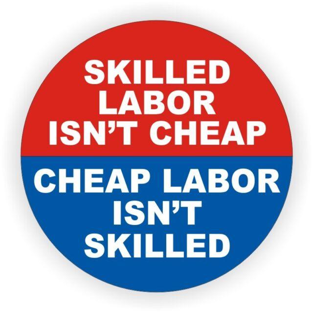 Skilled Labor Isnt Cheap...Funny Hard Hat / Construction Helmet Sticker Laborer