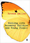 Working with Bereaved Children and Young People by Brenda Mallon (Paperback, 2010)