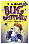 Bug Brother by Pete Johnson (Paperback, 2009)