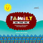 Family Time: 82 Devotional Life Lessons and Simple Prayers by Andrew Brannigan (Paperback / softback, 2015)