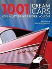 1001 Dream Cars You Must Drive Before You Die by Universe Publishing(NY) (Hardback, 2012)