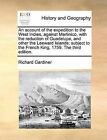 An Account of the Expedition to the West Indies, Against Martinico, with the Reduction of Guadelupe, and Other the Leeward Islands; Subject to the French King, 1759. the Third Edition. by Visiting Professor Richard Gardiner (Paperback / softback, 2010)