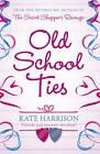 Old School Ties by Kate Harrison (Paperback, 2009)
