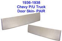 Chevy Pick-up Lower Door Skin 1936 37 38 Pair