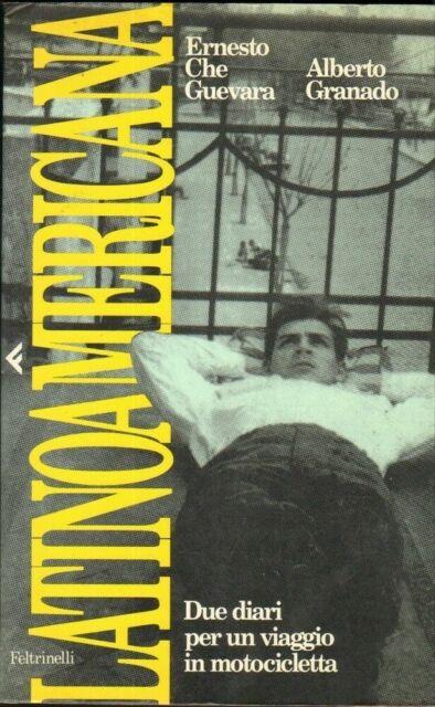 LATINOAMERICANA DUE DIARI PER UN VIAGGIO IN MOTOCICLETTA di Che Guevara, Granado