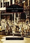 Chinese in Boston: 1870-1965 by Wing-Kai To, Chinese Historical Society of New England (Paperback / softback, 2008)