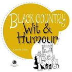 Black Country Wit & Humour: Packed with Fun for All the Family by Bradwell Books (Paperback, 2013)