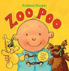 Zoo Poo: A First Toilet Training Book by Richard Morgan (Hardback, 2004)