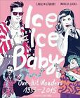 Ice Ice Baby von Carolin Löbbert und Marcus Lucas (2015, Gebundene Ausgabe)