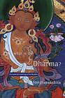 What is the Dharma?: The Essential Teachings of the Buddha by Bikshu Sangharakshita (Paperback, 1998)