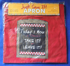 """Just Say It Apron Today's Menue Choices Take It or Leave It 26"""" x 33"""" Cotton NIP"""