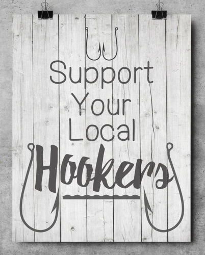 Support Your Local Hookers 11x14 Unframed Art Print Gift Fishing Lake house