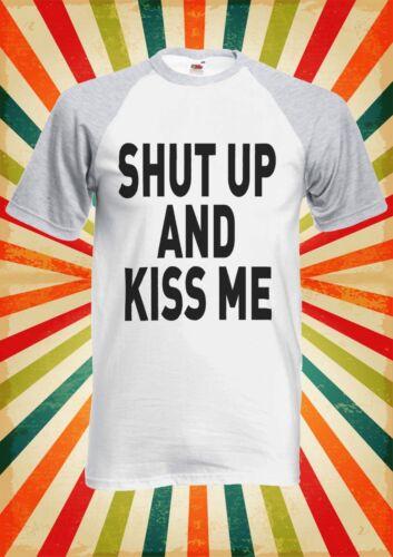 Shut Up And Kiss Me Novelty Men Women Long Short Sleeve Baseball T Shirt 961