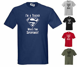I-039-M-A-TEACHER-WHAT-039-S-YOUR-SUPERPOWER-FUNNY-T-SHIRT-Small-to-5XL-std-cut