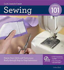 Sewing 101: Master Basic Skills and Techniques Easily Through Step-by-step Instruction by Creative Publishing International (Hardback, 2011)