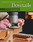 Woodworker's Guide to Dovetails: How to Make the Essential Joint by Hand or Machine by Ernie Conover (Paperback, 2009)