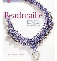 Beadmaille: Jewelry with Bead Weaving and Metal Rings by Cindy Thomas Pankopf...