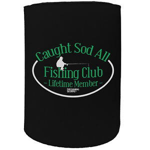 Stubby Holder - Dw Caught Sod All Fishing Club - Funny Novelty Christmas Gift