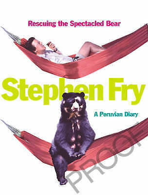 """AS NEW"" Stephen Fry, Rescuing the Spectacled Bear: A Peruvian Diary Book"