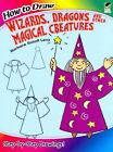 How to Draw Wizards, Dragons and Other Magical Creatures by Barbara Soloff-Levy (Paperback, 2012)